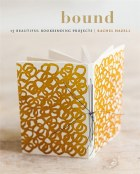 Bound: 15 Bookbinding Projects