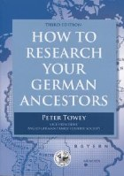 How To Research Your German Ancestors 3rd Edition