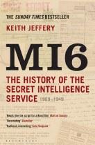 MI6 : The History of the Secret Intelligence Service 1909-1949