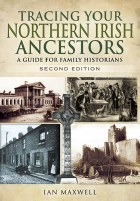 Tracing Your Northern Irish Ancestors 2nd edition