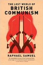The Lost World of British Communism