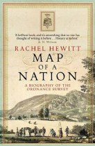 Map Of A Nation : The Biography of the Ordnance Survey