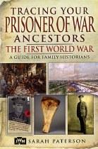 Tracing Your Prisoner of War Ancestors The First World War
