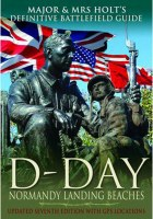 Major & Mrs Holt's Definitive Battlefield Guide to D-Day Normandy Landings