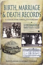 Birth, Marriage And Death Records  A Guide for Family Historians
