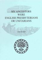 My Ancestors Were English Presbytarians or Unitarians
