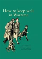 How To Keep Well In Wartime Replica