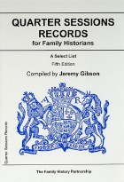 Quarter Session Records for Family Historians  5th Edition
