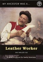 My Ancestor Was A Leather Worker