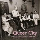 Queer City: London Club Culture