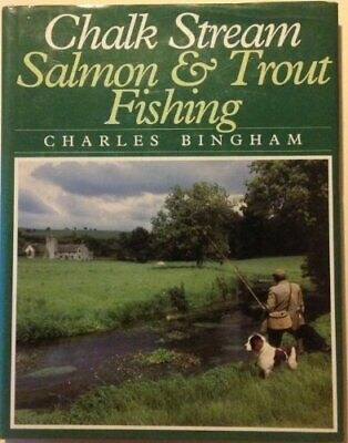 Chalk Streams Salmon and Trout