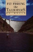 Fly Fishing the Tailwaters