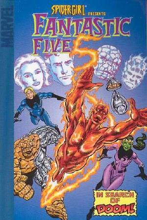 Spider-Girl Presents Fantastic Five In Search Doom Digest