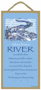 "SJT Enterprises Advise From A River Sign 5""x10"""