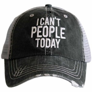 KATYDID I Can't People Today Trucker Hat One Size Grey