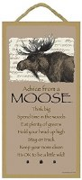 "SJT Enterprises Advise From A Moose 5""x10"""