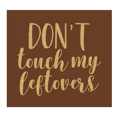 """5"""" x 5"""" Don' Touch Leftovers Beverage Napkin"""
