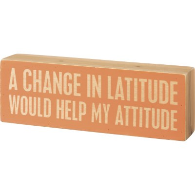 "3"" x 8"" Change In Lattitude Wooden Plaque"