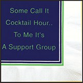 """5"""" Square Call It Cocktail Hour To Me It's A Support Group Beverage Napkins"""