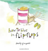 How To Live In Flip Flops Book