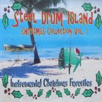 Steel Drum Island Christmas Collection Volume 1 CD