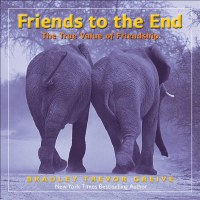 Friends To The End: The True Value of Friendship Book