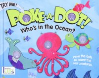 Who's In The Ocean? Poke-a-Dot Book
