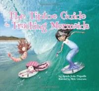 The Tiptoe Guide to Tracking Mermaids Book