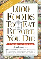 1000 Foods To Eat Before You Die: A Food Lover's List Book