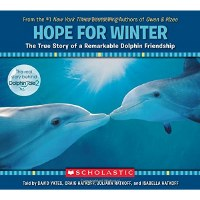 Hope For Winter: A Remarkable Dolphin Friendship Book