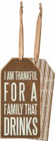 "6"" I Am Thankful A Family That Drinks Bottle Tag"