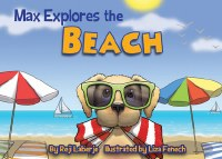 Max Explores the Beach Picture Book