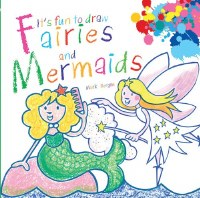 It's Fun to Draw Fairies and Mermaids Book