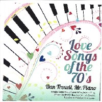 Dan Troxell, Love Songs of the 70's