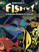 Somthing's Fishy! Undersea Designs to Color