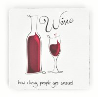 """4"""" Square Wine How Class People Get Wasted Rubber Coaster"""