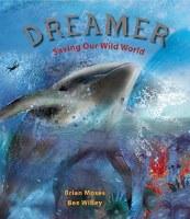 Dreamer Saving Our Wild World Book