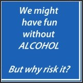 """5"""" Square We Might Have Fun Without Alcohol Why Risk It? Beverage Napkins"""