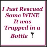 """5"""" Square Just Rescued Wine It was Trapped In A Bottle Beverage Napkins"""