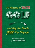 50 Reasons to Hate Golf Book