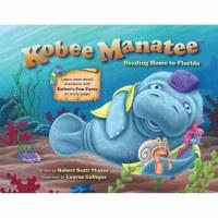 Kobee Manatee: Heading Home to Florida Book