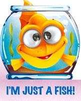 I'm Just a Fish Googley Eye Board Book