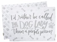 """21"""" x 28"""" Gray and White I'd Rather Be Called The Dog Lady Cotton Pillow Case"""