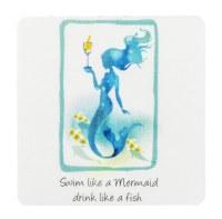 "4"" Square Swim Like a Mermaid Drink Like a Fish Coaster"