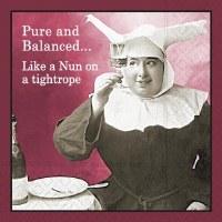 "5"" Square Pure and Balanced Like a Nun Beverage Napkins"