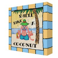 """6"""" Square Smell Like a Coconut Canvas Plaque"""
