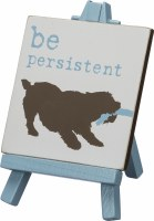"""3"""" Square Be Persistent Easel Sign"""