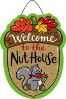 "16"" x 13"" Welcome to The Nut House Hang Around"
