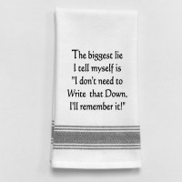 """26"""" x 16"""" The Biggest Lie I Tell Myself is """" I Dont Need To Write That Down. I'll Remember It! Kitchen Towel"""