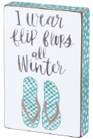 "6"" x 4"" Flip Flops All Winter Plaque"